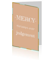 Mercy thriumps over judgement